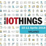 IOTHINGS Milano 2018: in scena la filiera interconnessa del Dato con RFID e BLE